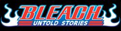 Bleach Untold Stories Wiki