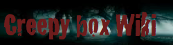 Creepy Box Wiki