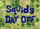 Squid's Day Off.jpg