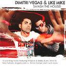 Dimitri Vegas & Like Mike: Smash The House!