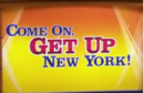 Come on get up ny.png