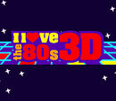 I Love The '80s 3-D