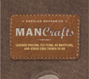 Man Crafts: Leather Tooling, Fly Tying, Ax Whittling, and Other Cool Things to Do
