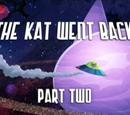 The Kat Went Back Part 2