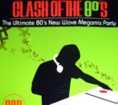 Clash of the 80's: The Ultimate 80's New Wave Megamix Party