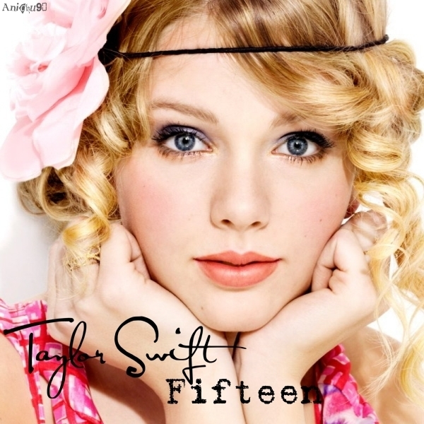 Taylor Swift fifteen