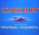His Mouse Friday
