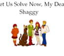 Let Us Solve Now, My Dear Shaggy