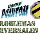 Danny Phantom: Problemas Universales