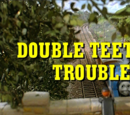 Double Teething Troubles