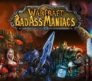 Bad Ass Maniacs (World of Warcraft-Comedy)