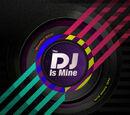 """""""The DJ is Mine"""""""