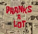 Pranks a Lot (transcript)