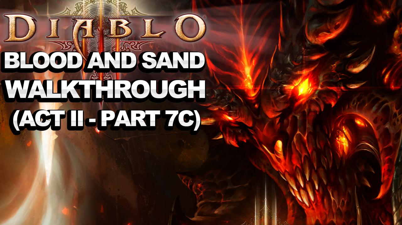 Diablo 3 - Blood and Sand (Act 2 - Part 7c)