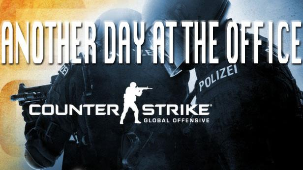 Counter Strike Global Offensive - Another Day At the Office - Gameplay