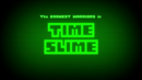 Time Slime card title.png