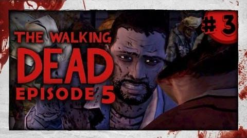 The Walking Dead: Episode Five - Part 3