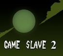 Game Slave 2