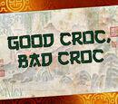 Cocodrilo bueno, Cocodrilo malo