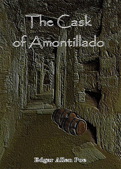 "an analysis of the story the cask of amontillado by edgar allan poe The cask of amontillado by edgar allan poe 7^wys`f7taa]e copyright information short story: ""the cask of amontillado"" author: edgar allan poe, 1809–49 first published: 1846 the original."