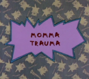 Momma Trauma