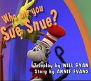Episode 102: Who Are You, Sue Snue?