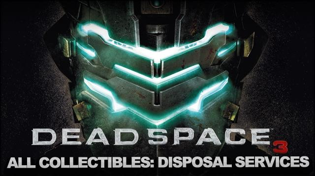 Dead Space 3 - Full Collectable Walkthrough - Chapter 14 Optional Mission Disposal Services