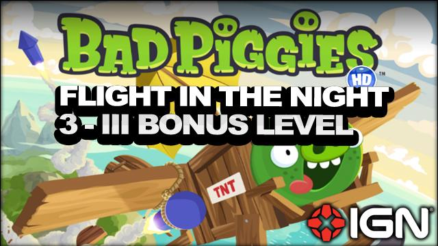 Bad Piggies Flight in the Night Bonus Level 3-iii 3-Star Walkthrough