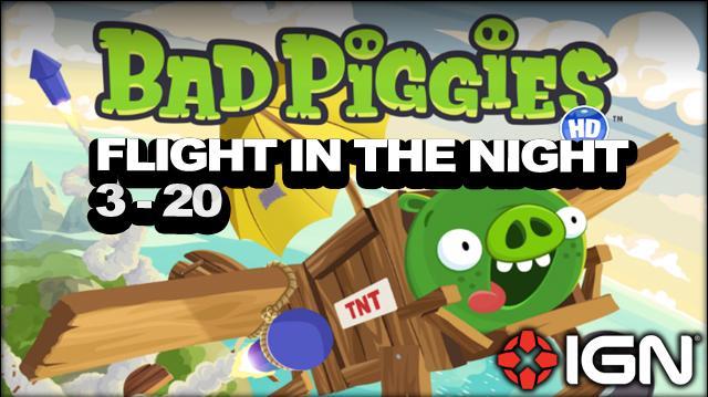 Bad Piggies Flight in the Night Level 3-20 3-Star Walkthrough