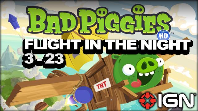 Bad Piggies Flight in the Night Level 3-23 3-Star Walkthrough