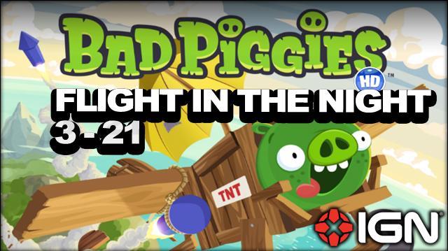 Bad Piggies Flight in the Night Level 3-21 3-Star Walkthrough