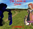 The Legend of Sergio: Capítulo 1