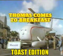 Thomas Comes to Breakfast - Toast Edition
