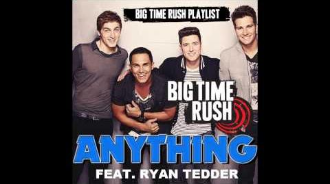 Anything - Big Time Rush New Song .