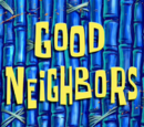 Good Neighbors (transcript)