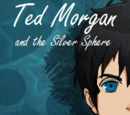 Ted Morgan and the Silver Sphere - Chapter One