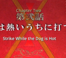 Strike While the Dog is Hot