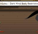 Kinjutsu: Dark Mind Body Restriction