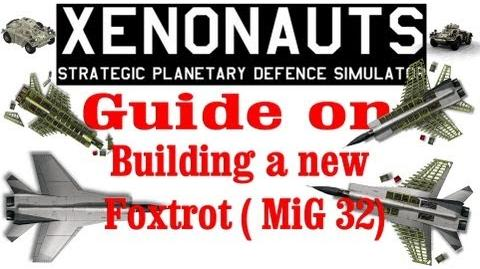 Xenonauts tutorial - Guide on how to build a Foxtrot (Mig)