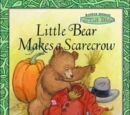 Little Bear Makes a Scarecrow