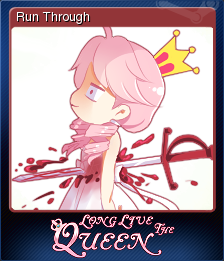 http://img3.wikia.nocookie.net/__cb20131109072121/steamtradingcards/images/b/bd/Long_Live_The_Queen_Card_09.png