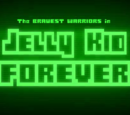 Jelly Kid Forever