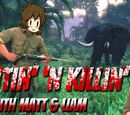 Huntin' & Killin' With Matt & Liam