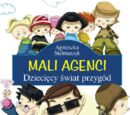 Mali Agenci. Dziecięcy świat przygód