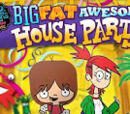 Big Fat Awesome House Party