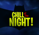 Chill of the Night!