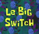 Le Big Switch (transcript)
