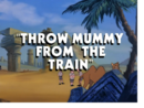 Throw Mummy from the Train title card.png