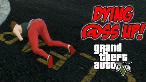 GTA V - Dying @ss Up (Free Roam)