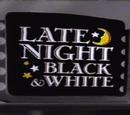 Late Night Black & White